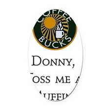 Scrubs - Coffee and Muffin copy 2 Oval Car Magnet