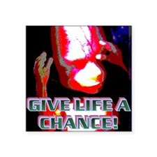 "GIVE LIFE A CHANCE(pastel16 Square Sticker 3"" x 3"""