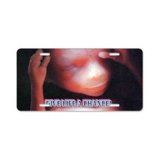 GIVE LIFE A CHANCE(oval lan Aluminum License Plate