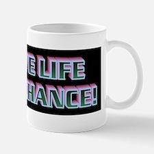 GIVE LIFE A CHANCE(bumper sticker) Mug