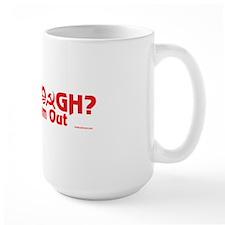 Had Enough Yet? Mug