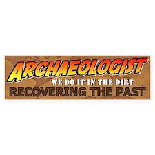 Archaeologist Bumper Bumper Bumper Sticker