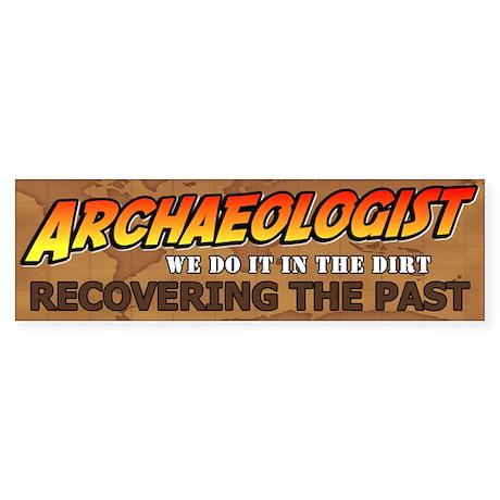 Archaeologist Bumper Bumper Sticker