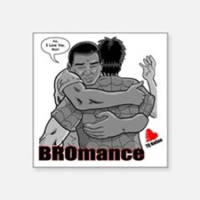 "BROmance: I love you, Man! Square Sticker 3"" x 3"""