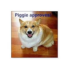 """3-PiggieApprovesLogo Square Sticker 3"""" x 3"""""""