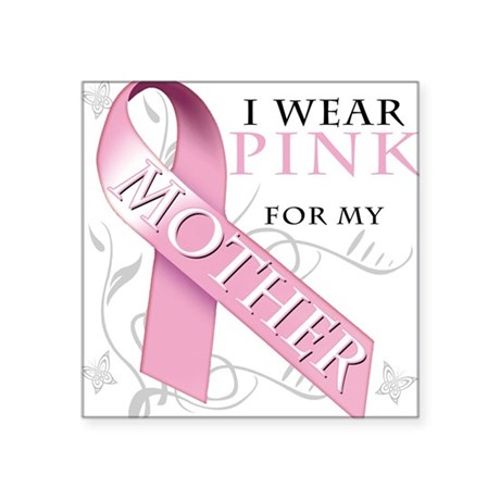 I Wear Pink for my Mother.png Sticker