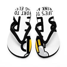Lifes Too Short Flip Flops
