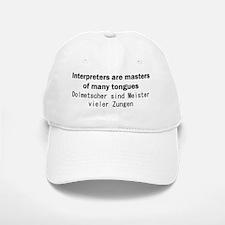 interpreters are masters of many tongues Baseball Baseball Cap
