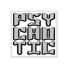 "2-PSYCHOTIC Square Sticker 3"" x 3"""