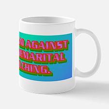 I AM AGAINST PREMARITAL FELCHING(bumper Mug