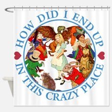 ALICE_THIS CRAZY PLACE_BLUE copy Shower Curtain