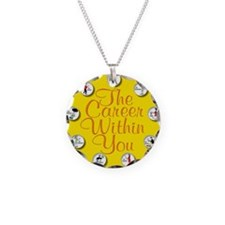 CareerWithInYouCover Necklace