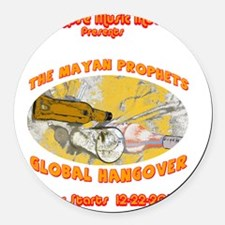 MayanProphetHangover Round Car Magnet
