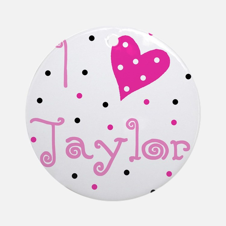 i_luv_taylor Round Ornament