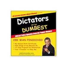 "3-DictatorDummy Square Sticker 3"" x 3"""