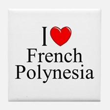 """""""I Love French Polynesia"""" Tile Coaster"""