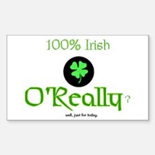 100% Irish well, just for today Sticker (Rectangul