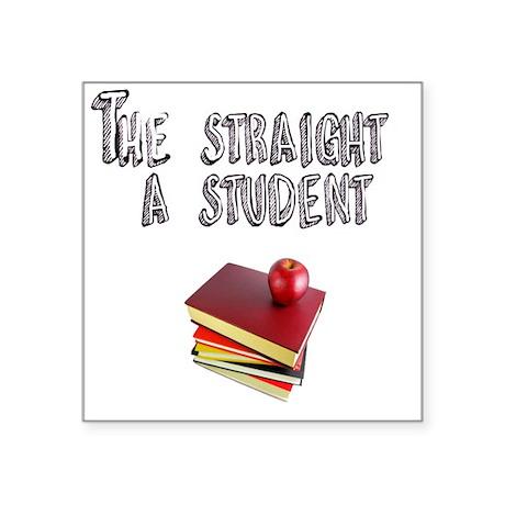"""Stright A sTUDENT Square Sticker 3"""" x 3"""""""