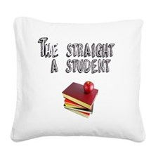 Stright A sTUDENT Square Canvas Pillow