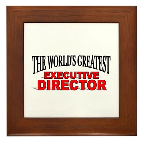 """""""The World's Greatest Executive Director"""" Framed T"""