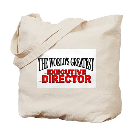 """The World's Greatest Executive Director"" Tote Bag"