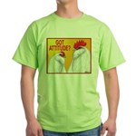 Got Attitude? Green T-Shirt