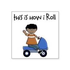 "this how I roll ethnic Square Sticker 3"" x 3"""