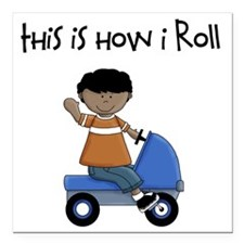 "this how I roll ethnic Square Car Magnet 3"" x 3"""