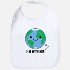I'm With Her - Planet Earth Day Baby Bib