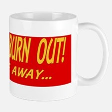 ID RATHER BURN OUT! ( RED Bumper Sticke Mug