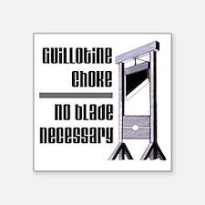 """guillotine Square Sticker 3"""" x 3"""""""