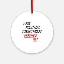 politicalcorrectness01 Round Ornament