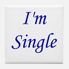 I'm Single Tile Coaster