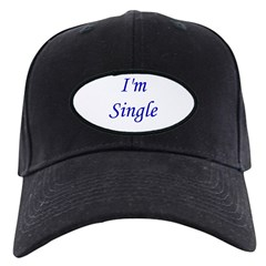 I'm Single Baseball Hat
