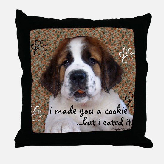 stbernardimadeyouacookieMOUSEPADS Throw Pillow