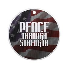 Peace Through Stength Round Ornament