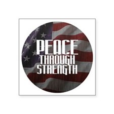"Peace Through Stength Square Sticker 3"" x 3"""