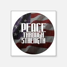 "Peace Through Stength Square Sticker 3"" x 3"""