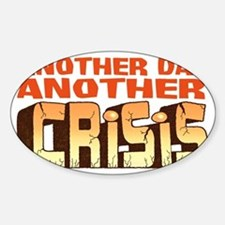 Another Crisis Sticker (Oval)