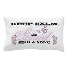 Keep Calm, sing a song Pillow Case