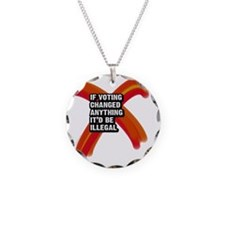 If voting changed anything i Necklace