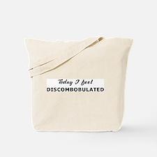 Today I feel discombobulated Tote Bag
