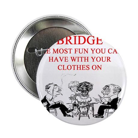 """bridge joke 2.25"""" Button"""