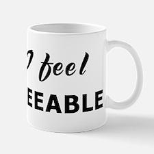 Today I feel disagreeable Mug