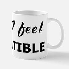 Today I feel compatible Mug