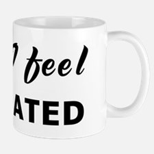 Today I feel execrated Mug