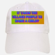 3-IT TAKES THE VILLAGE PEOPLE TO RAISE A CHIL Baseball Baseball Cap
