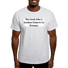 You look like a hooker I knew Ash Grey T-Shirt
