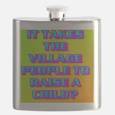 17-IT TAKES THE VILLAGE PEOPLE TO RAISE A CH Flask