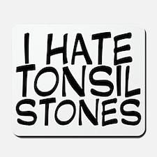 tonsilstones Mousepad